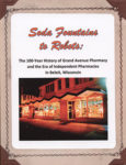 Cover of the book Soda Fountains to Robots: The 100-Year History of Grand Avenue Pharmacy and the Era of Independent Pharmacies in Beloit, Wisconsin